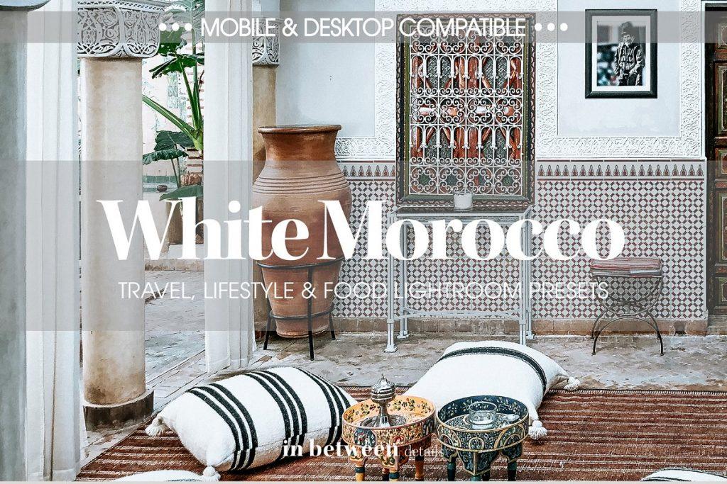 Preset White Morocco Lightroom Presets for lightroom